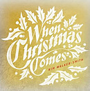 When Christmas Comes CD