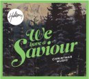 We Have A Saviour CD