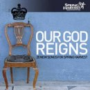 Our God Reigns 20 New Songs for Spring Harvest 2006 Double CD
