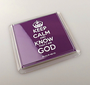 Keep Calm and Know God Purple Coaster
