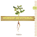 Worship Devotional: March