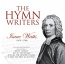The Hymn Writers: Isaac Watts