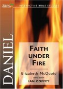 Daniel - Faith Under Fire a talk by Elizabeth McQuoid