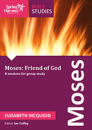 Moses - Friend of God a talk by Elizabeth McQuoid