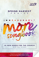 Spring Harvest Immeasurably More Songbook