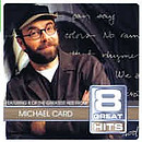 Michael Card : 8 Great Hits