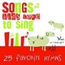 Songs Kids Love To Sing: 25 Favourite Hymns