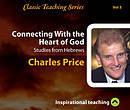 Connecting With The Heart Of God a series of talks by Charles Price