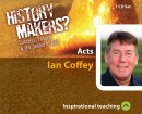 History Makers? Acts a series of talks by Ian Coffey
