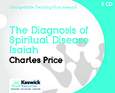 The Diagnosis Of Spiritual Disease a series of talks by Charles Price