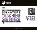Six Bible Studies: Signature Teaching Series a talk by Rev Karl Martin