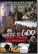Where is God When Things Go Wrong? a talk by Dr John Blanchard
