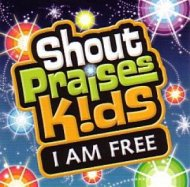 Shout Praises Kids: I Am Free CD