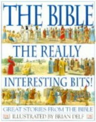 The Bible: The Really Interesting Bits!