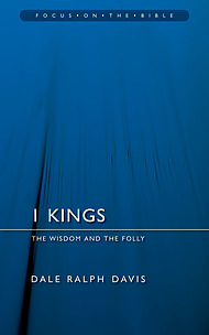 1 Kings : Focus on the Bible
