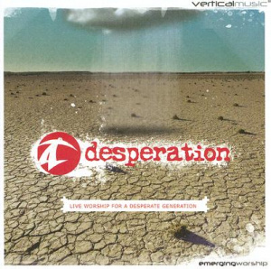 Desperation Live Worship For A Desperate Generation