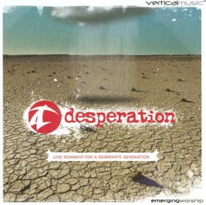 Desperation Live Worship For A Desperate Generation