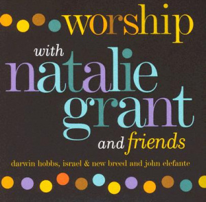 Worship With Natalie Grant And Friends