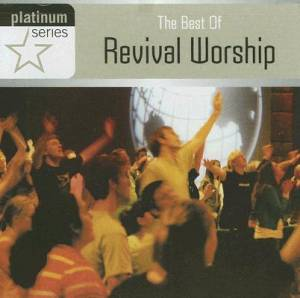 Platinum Series: The Best Of Revival Worship