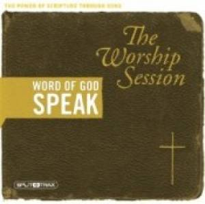 Word Of God Speak - The Worship Session Songbook