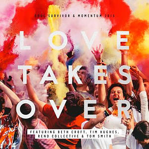 Soul Survivor 2015 Love Takes Over CD/DVD