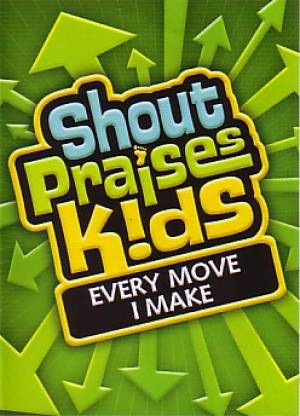 Shout Praises Kids: Every Move I Make DVD
