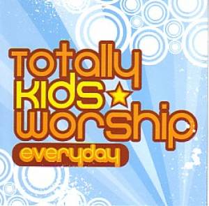 Totally Kids Worship – Everyday CD
