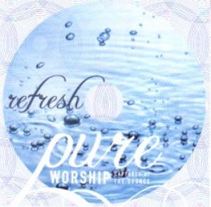 Pure Worship: Refresh CD