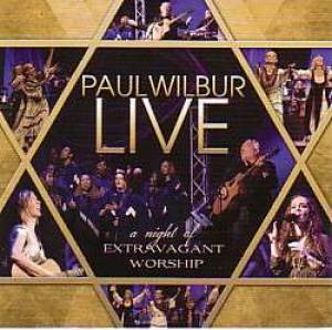 Paul Wilbur: A Night Of Extravagant Worship CD
