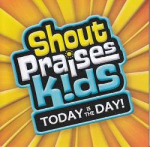 Shout Praises! Kids - Today Is The  Day Cd