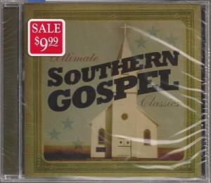 The Ultimate Southern Gospel Classics