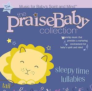 Praise Baby: Sleepy Time Lullabies