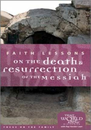 Death and Resurrection of the Messiah (Faith Lessons Vol. 4) DVD