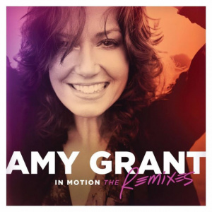Amy Grant in Motion: The Remixes CD