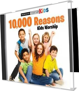 10,000 Reasons Kids Worship CD