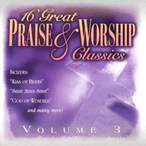 16 Great Praise And Worship Classics 3