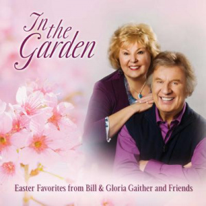 In The Garden: Easter Favourites From Bill And Gloria Gaither And Their Homecoming Friends CD