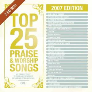 Top 25 Praise Songs 2007 Edition
