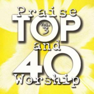 Top 40 Praise And Worship 3