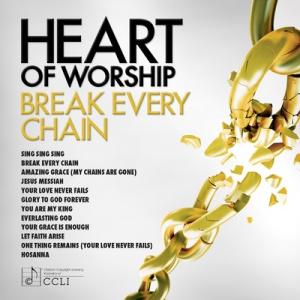 Heart of Worship: Break Every Chain CD