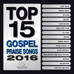 Top 15 Gospel Praise Songs
