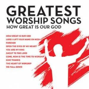 Great Worship Songs - How Great Is Our God