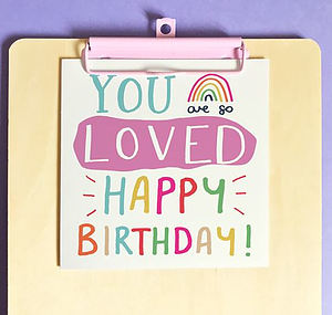 You Are So Loved Birthday Single Card