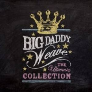 Big Daddy Weave - The Ultimate Collection CD