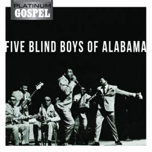 Platinum Gospel 5 Blind Boys Of Alabama