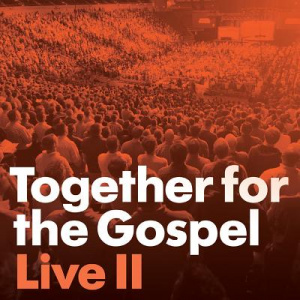 Together For The Gospel Live ll