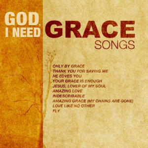 God  I Need Grace