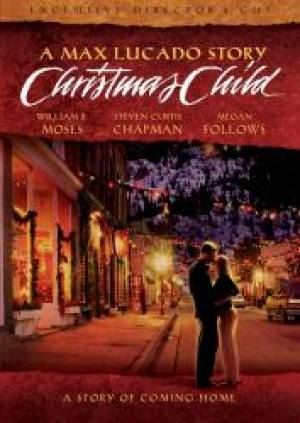 Christmas Child - A Max Lucado Story - Director's Cut DVD