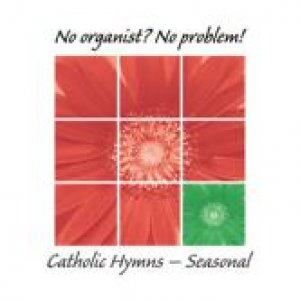 No Organist No Problem Catholic Seasonal Pack 3