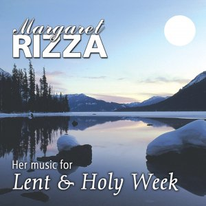 Her Music for Lent and Holy Week